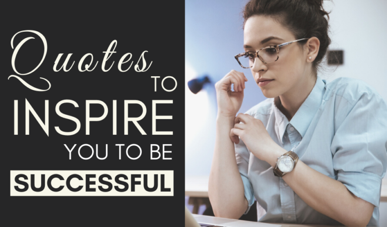Quotes to Inspire you to be Successful