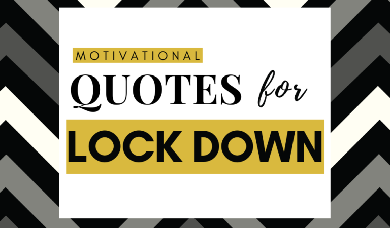 Motivational Quotes for Lockdown – You are not Stuck at Home you are Safe at Home