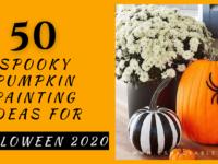 Pumpkin painting ideas for Halloween 2020
